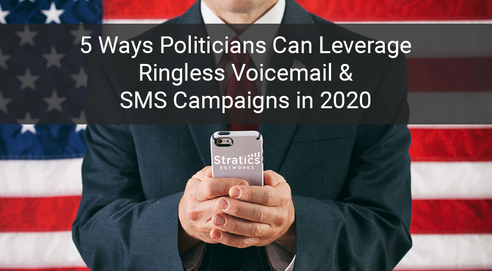 5 Ways Politicians Can Leverage Ringless Voicemail & SMS Campaigns in 2020